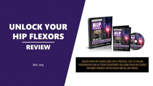 """Unlock Your Hip Flexors"" Review… will this work for you?"