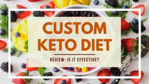 Custom Keto Diet REVIEW + Did it work? Can you trust it?